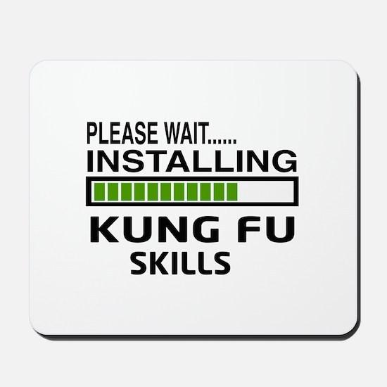 Please wait, Installing Kung Fu skills Mousepad