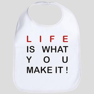 Life is what you make it Bib