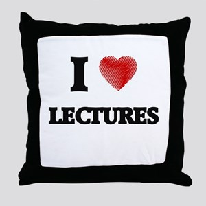 I Love Lectures Throw Pillow