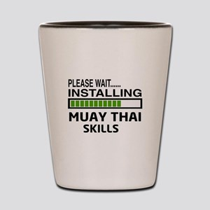 Please wait, Installing Muay Thai skill Shot Glass