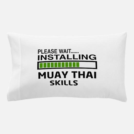 Please wait, Installing Muay Thai skil Pillow Case