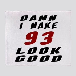 Damn I Make 93 Look Good Throw Blanket