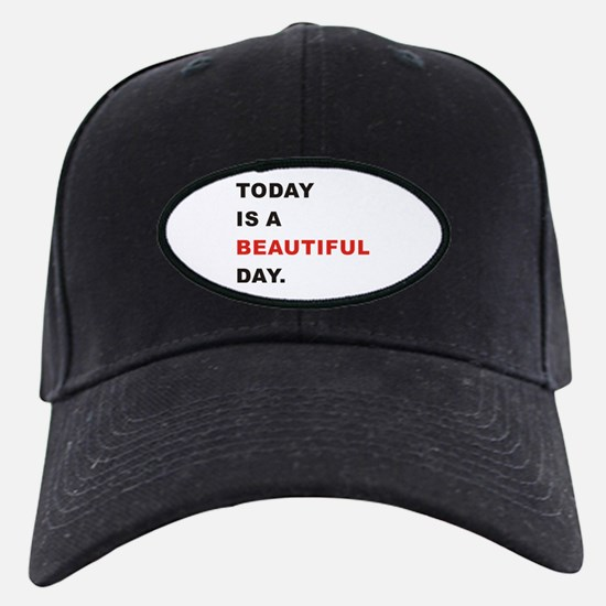Today is a beautiful day Baseball Hat