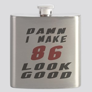 Damn I Make 86 Look Good Flask