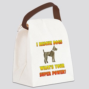 I Rescue Dogs - What's Your Super Canvas Lunch Bag