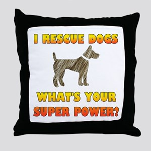 I Rescue Dogs - What's Your Super Pow Throw Pillow