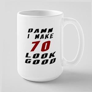 Damn I Make 70 Look Good Large Mug