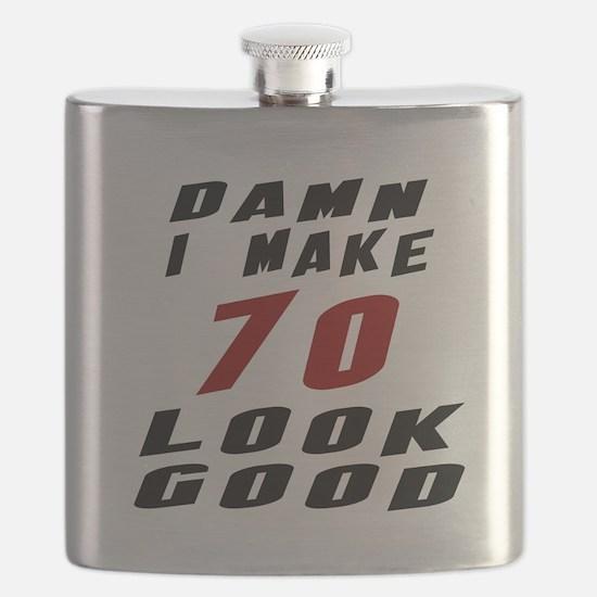 Damn I Make 70 Look Good Flask