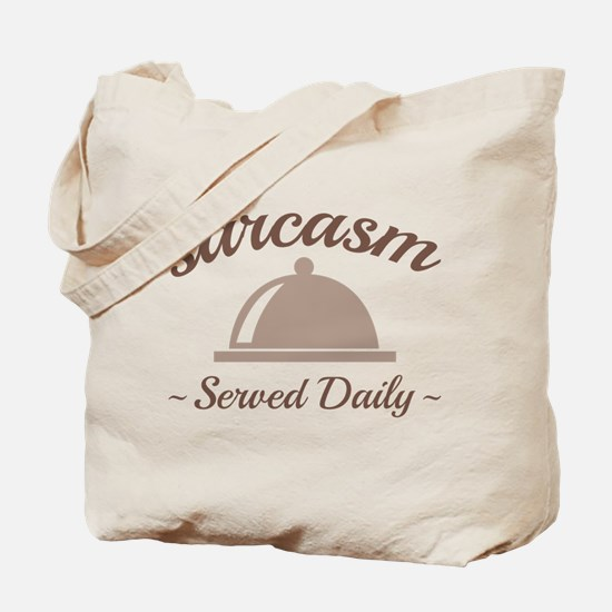 Sarcasm Served Daily Tote Bag