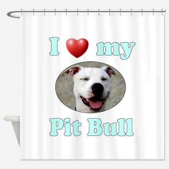 I Love My Pit Bull Shower Curtain