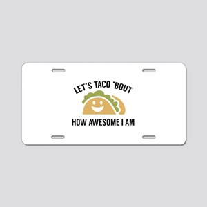 Let's Taco 'Bout Aluminum License Plate