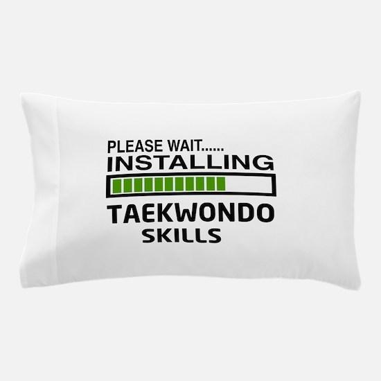 Please wait, Installing Taekwondo skil Pillow Case