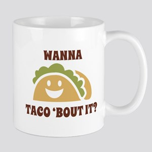 Wanna Taco 'Bout It Mug