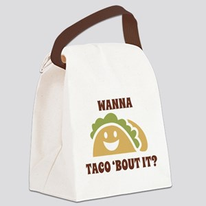 Wanna Taco 'Bout It Canvas Lunch Bag