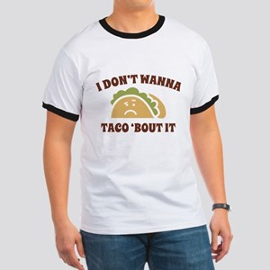 I Don't Wanna Taco 'Bout It Ringer T