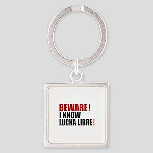 Beware I Know Lucha Libre Square Keychain