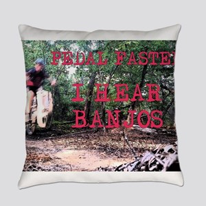 Pedal Faster I Hear Banjos Everyday Pillow