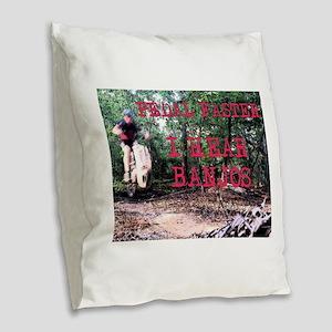 Pedal Faster I Hear Banjos Burlap Throw Pillow