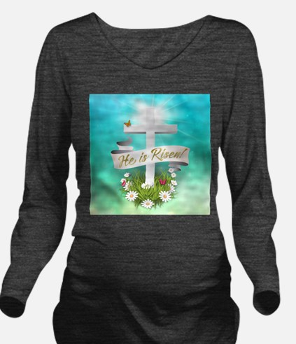 He is Risen Long Sleeve Maternity T-Shirt