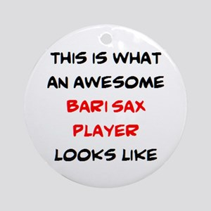 awesome bari sax player Round Ornament