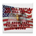 We Kill People Who Kill Tile Coaster