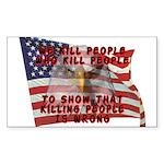 We Kill People Who Kill Rectangle Sticker