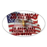 We Kill People Who Kill Oval Sticker