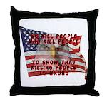 We Kill People Who Kill Throw Pillow