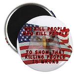 We Kill People Who Kill Magnet