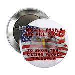 We Kill People Who Kill Button