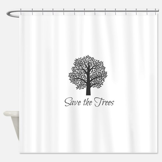 Save the Trees! Shower Curtain