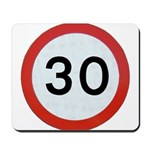 Speed sign - 30 Mousepad