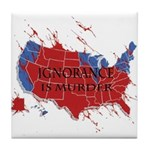 Ignorance Is Murder Tile Coaster