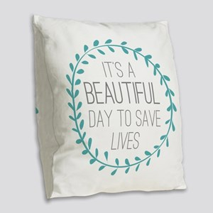 Greys Anatomy Its A Beautiful Burlap Throw Pillow