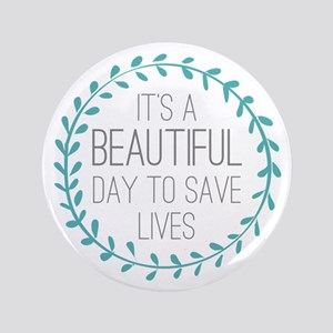 Greys Anatomy Its A Beautiful Day Button