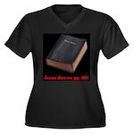 Jesus Dies Women's Plus Size V-Neck Dark T-Shirt