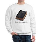 Jesus Dies Sweatshirt