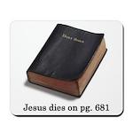Jesus Dies Mousepad