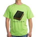 Jesus Dies Green T-Shirt