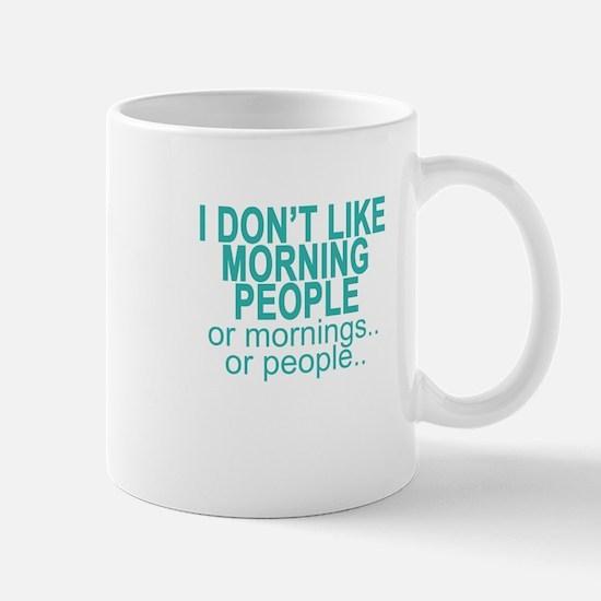 i don't like morning people . Mugs