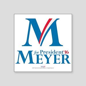 """Veep: Meyer for President 2 Square Sticker 3"""" x 3"""""""