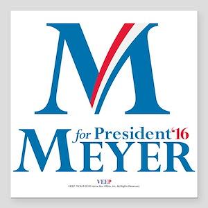 """Veep: Meyer for Presiden Square Car Magnet 3"""" x 3"""""""