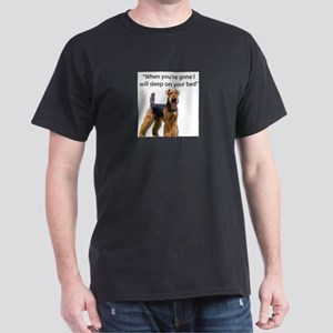 Airedale determined to sleep on your bed w T-Shirt