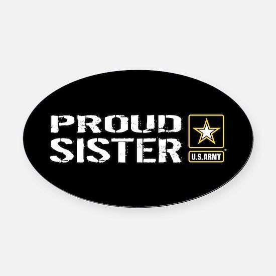 U.S. Army: Proud Sister (Black) Oval Car Magnet
