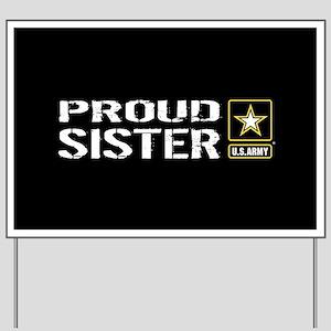 U.S. Army: Proud Sister (Black) Yard Sign