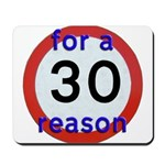 30 for a reason Mousepad