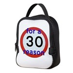 30 for a reason Neoprene Lunch Bag