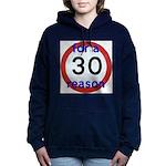 30 for a reason Women's Hooded Sweatshirt