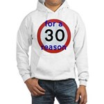 30 for a reason Jumper Hoody
