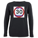 30 for a reason Plus Size Long Sleeve Tee